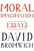 David Bromwich: Moral Imagination