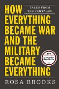 Rosa Brooks: How Everything Became War and the Military Became Everything
