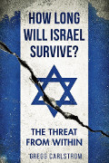 Gregg Carlstrom: How Long Will Israel Survive?