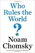 Noam Chomsky: Who Rules the World?