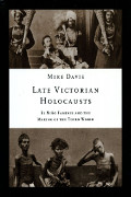 Mike Davis: Late Victorian Holocausts
