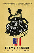Steve Fraser: The Age of Acquiescence