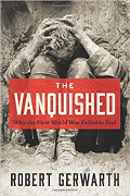 Robert Gerwarth: The Vanquished