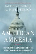 Jacob S Hacker/Paul Pierson: American Amnesia