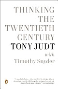 Tony Judt/Timothy Snyder: Thinking the Twentieth Century