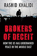 Rashid Khalidi: Brokers of Deceit