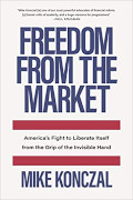 Mike Konczal: Freedom From the Market