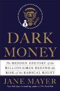 Jane Mayer: Dark Money