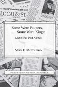 Mark E McCormick: Some Were Paupers, Some Were Kings