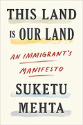 Suketu Mehta: This Land Is Our Land