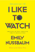 Emily Nussbaum: I Like to Watch