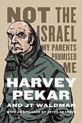 Harvey Pekar/JT Waldman: Not the Israel My Parents Promised Me