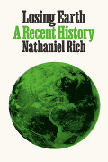 Nathaniel Rich: Losing Earth
