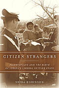 Shira Robinson: Citizen Strangers