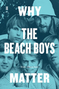 Tom Smucker: Why the Beach Boys Matter