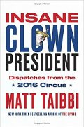 Matt Taibbi: Insane Clown President