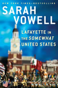 Sarah Vowell: Lafayette in the Somewhat United States